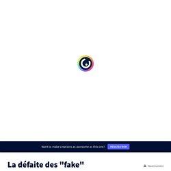 """La défaite des """"fake"""" par TAUPIN"""