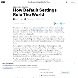 How Default Settings Rule The World