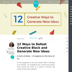 12 Ways to Defeat Creative Block and Generate New Ideas