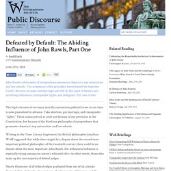 Defeated by Default: The Abiding Influence of John Rawls, Part One