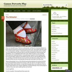 TheDefeatist « Games Perverts Play