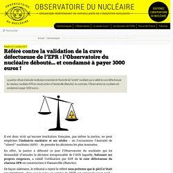 Référé contre la validation de la cuve défectueuse de l'EPR : l'Observatoire du (...) - Observatoire du nucléaire