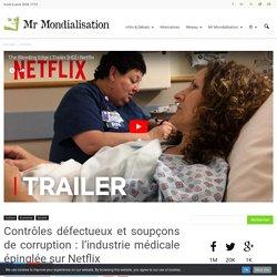 Contrôles défectueux et soupçons de corruption : l'industrie médicale épinglée sur Netflix