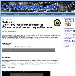 Photorec - Tutoriel pour récupérer des données éffacées ou perdu sur un disque défectueux - www.octetmalin.net