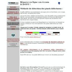 Test gratuit de vos écrans LCD ET TFT , pixels défectueux, pixels morts : streaming divx/mpeg4 pour une réparation gratuite ! Test RGB en ligne gratuit !