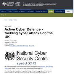 Active Cyber Defence - tackling cyber attacks on the UK - NCSC Site