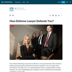 How Defense Lawyer Defends You?