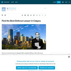 Find the Best Defense Lawyer in Calgary