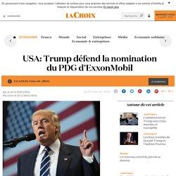 USA: Trump défend la nomination du PDG d'ExxonMobil - La Croix