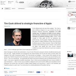 Tim Cook défend la stratégie financière d'Apple