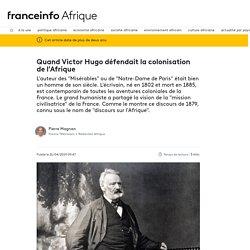 Quand Victor Hugo défendait la colonisation de l'Afrique