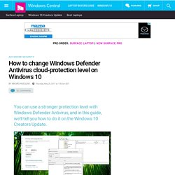 How to change Windows Defender Antivirus cloud-protection level on Windows 10
