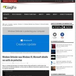 Windows Defender sous Windows 10, Microsoft détaille ses outils de protection