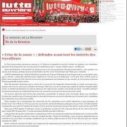 « Crise de la canne » : défendre avant tout les intérêts des travailleurs