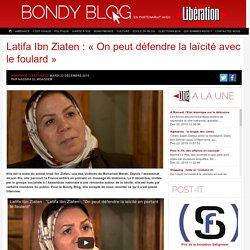 Latifa Ibn Ziaten : « On peut défendre la laïcité avec le foulard