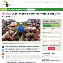 En prison pour défendre la forêt: Libérez Clovis Razafimalala!