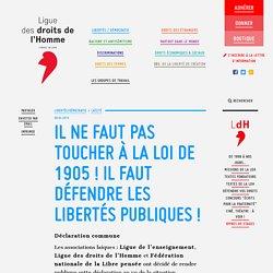 Il ne faut pas toucher à la loi de 1905 ! Il faut défendre les libertés publiques !