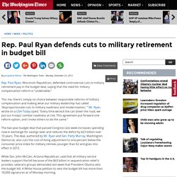 Rep. Paul Ryan defends cuts to military retirement in budget bill