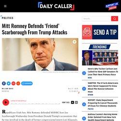 Mitt Romney Defends 'Friend' Scarborough From Trump Attacks