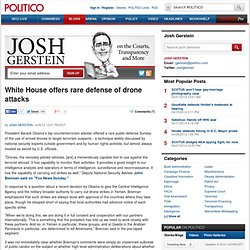 White House offers rare defense of drone attacks