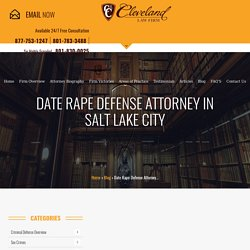 Date Rape Defense Attorney in Salt Lake City - Utah Criminal Lawyer