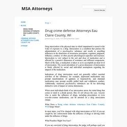 Drug crime defense Attorneys Eau Claire County, WI - MSA Attorneys