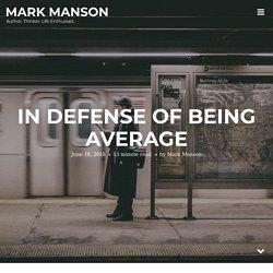 In Defense of Being Average - Mark Manson - Pocket