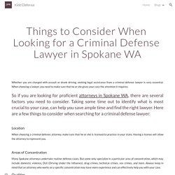 Kidd Defense - Things to Consider When Looking for a Criminal Defense Lawyer in Spokane WA