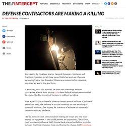 Defense Contractors Are Making a Killing