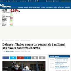 Défense : Thales gagne un contrat de 1 milliard, ses rivaux sont très énervés