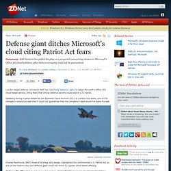 Defense giant ditches Microsoft's cloud citing Patriot Act fears