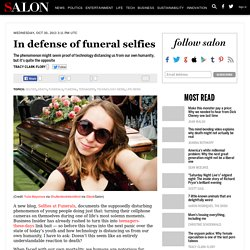 In defense of funeral selfies
