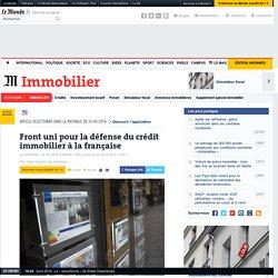 La France défend son modèle de crédit immobilier.