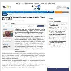 La défense de Seif Kadhafi pense qu'il serait pendu s'il était jugé en Libye