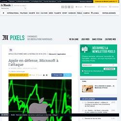 Apple en défense, Microsoft à l'attaque