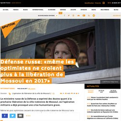 Défense russe: «même les optimistes ne croient plus à la libération de Mossoul en 2017»