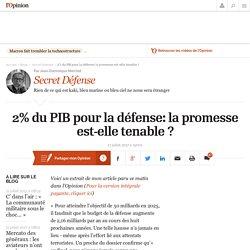 2% du PIB pour la défense: la promesse est-elle tenable ?