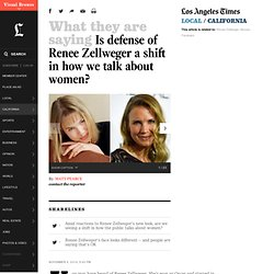 Is defense of Renee Zellweger a shift in how we talk about women? - LA Times