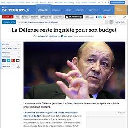 La Défense reste inquiète pour son budget