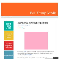 In Defense of #sciencegirlthing « Ben Young Landis