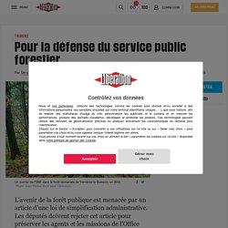 Pour la défense du service public forestier