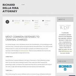 MOST COMMON DEFENSES TO CRIMINAL CHARGES