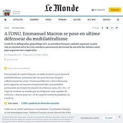 A l'ONU, Emmanuel Macron se pose en ultime défenseur du multilatéralisme