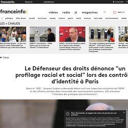 """Le Défenseur des droits dénonce """"un profilage racial et social"""" lors des contrôles d'identité à Paris"""