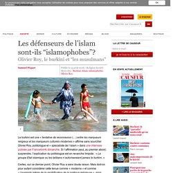 "Les défenseurs de l'islam sont-ils ""islamophobes""?"
