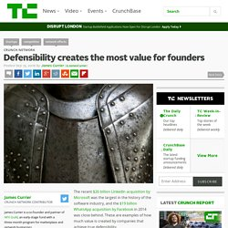 Defensibility creates the most value for founders