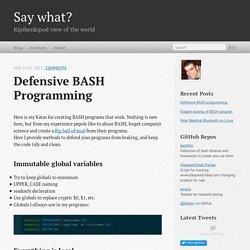 Defensive BASH programming - Say what?