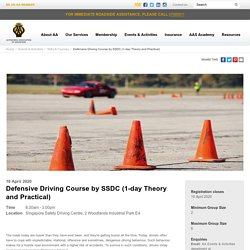 Defensive Driving Course by SSDC (1-day Theory and Practical) - AA Singapore