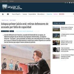 Colapsa primer juicio oral; retiran defensores de acusado por falta de capacidad