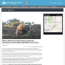 ONU y Defensoría del Pueblo condenan amenazas contra líderes de DD.HH. en Cauca
